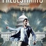 """""""Il Predestinato"""", nuovo libro di Alessandro Nardone. Dal 23 Giugno in 4mila librerie e store online"""