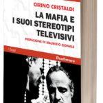 Libri. Il 3 settembre a Palermo Cirino Cristaldi spiega la mafia televisiva